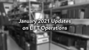 Updates on LIFT Operations – January 2021