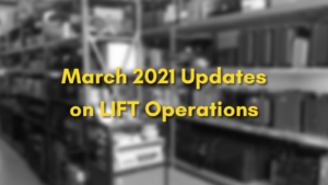 Updates on LIFT Operations – March 2021 (Addendum)