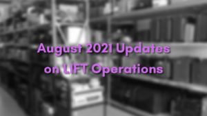 Updates on LIFT Operations – August 2021